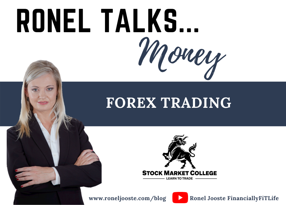 Ronel Talks Money: Forex Trading