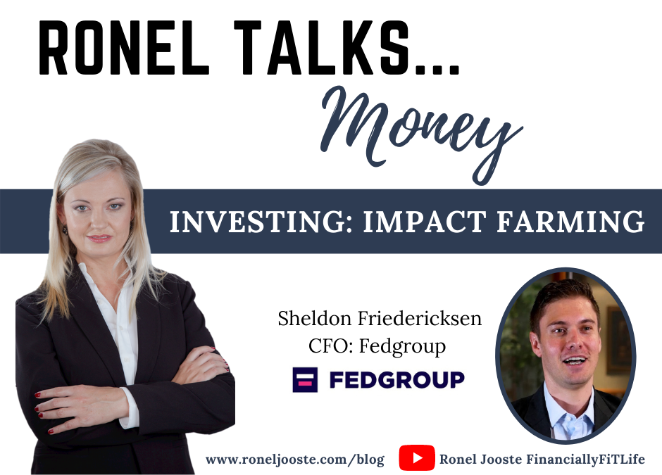 Ronel Talks Money: Investing – Impact Farming